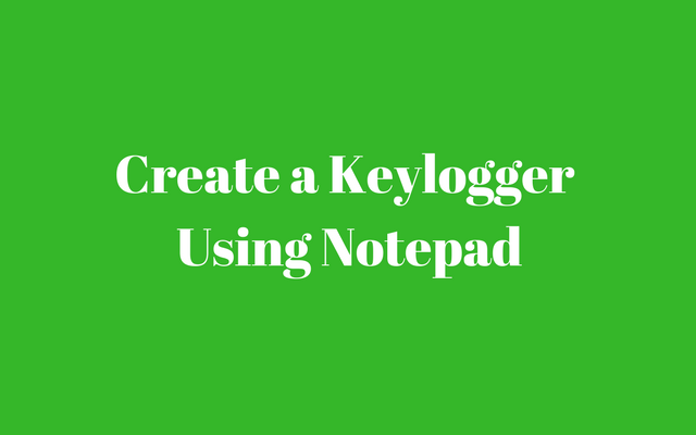 How To Make a Keylogger in Notepad