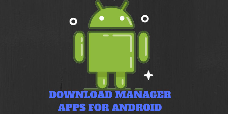 best download manager apk for android