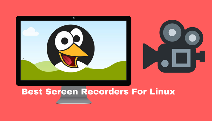 10 Best Screen Recorders for Linux You Should Use in 2019